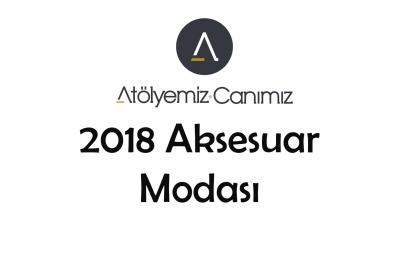 2018 Aksesuar Modasında Renkler
